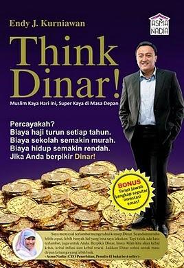 Think Dinar! Muslim Kaya Hari ini, Super Kaya di Masa Depan by Endy J. Kurniawan