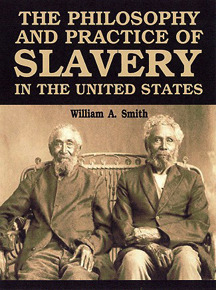 The Philosophy and Practice of Slavery in the United States