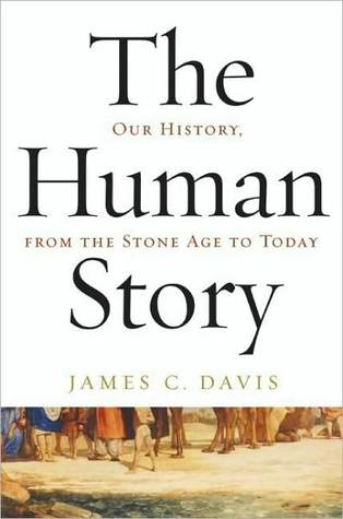 The Human Story: Our History, from the Stone Age to Today