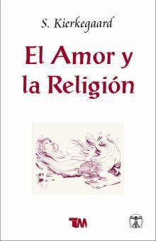 El amor y la religión by Søren Kierkegaard