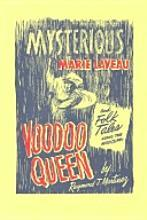 The Mysterious Voodoo Queen, Marie Laveaux: A Study of Powerful Female Leadership in Nineteenth Century New Orleans