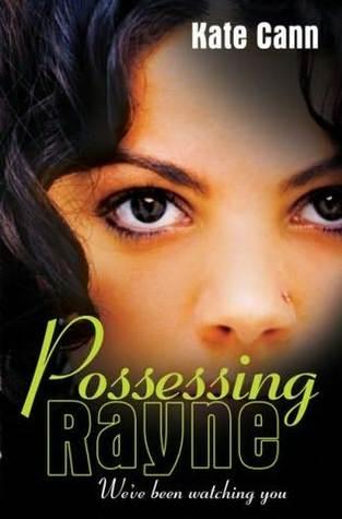 Possessing Rayne (Rayne, #1)