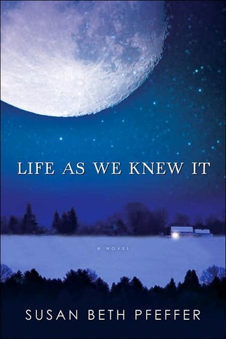 Life As We Knew It by Susan Beth Pfeffer