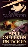 Spel op leven en dood by John Sandford