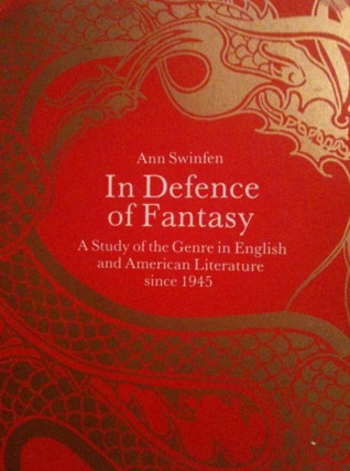 In Defence of Fantasy: A Study of the Genre in English and American Literature Since 1945