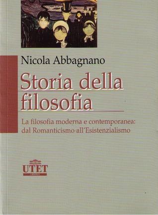 Storia della filosofia. Volume 3: La filosofia moderna e contemporanea: dal Romanticismo all'Esistenzialismo