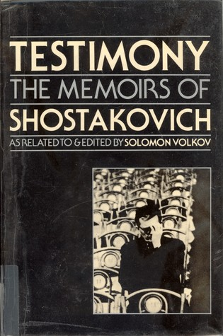 Testimony: The Memoirs of Shostakovich