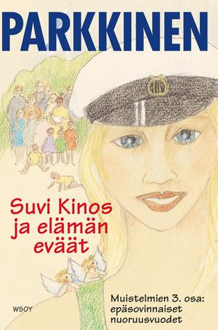 Suvi Kinos ja elämän eväät (Suvi Kinoksen muistelmat, #3)