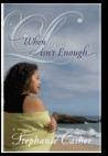 When Love Isn't Enough by Stephanie Casher