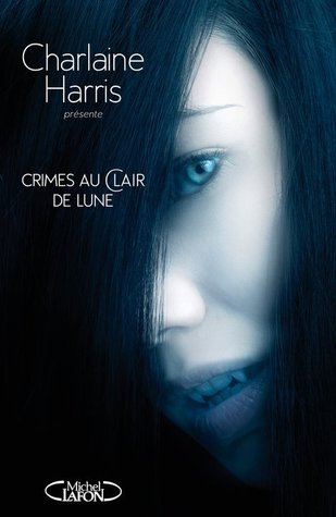 Crimes Au Clair De Lune by Charlaine Harris