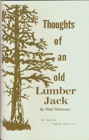 Thoughts of an Old Lumber Jack
