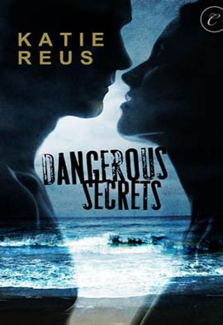Dangerous Secrets by Katie Reus