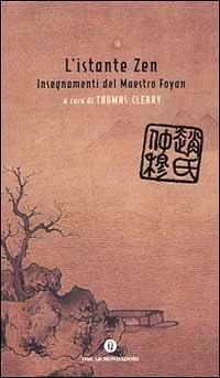 L'istante Zen: Insegnamenti del Maestro Foyan