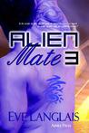 Alien Mate 3 (Alien Mate, #3)