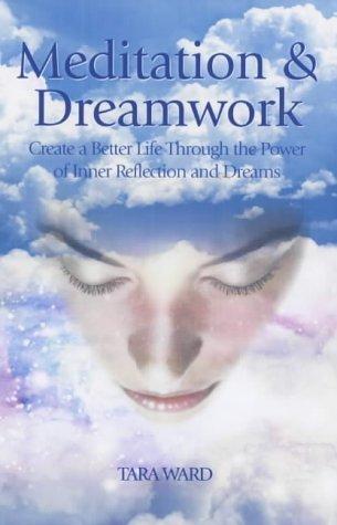 Meditation And Dreamwork by Tara Ward
