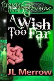 A Wish Too Far (Lars and Rael, #3)