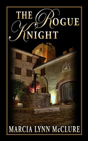 The Rogue Knight by Marcia Lynn McClure