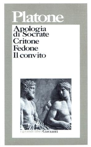 Apologia di Socrate; Critone; Fedone; Il convito