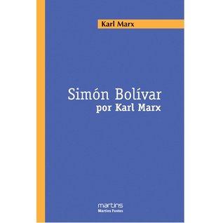 Simón Bolívar por Karl Marx