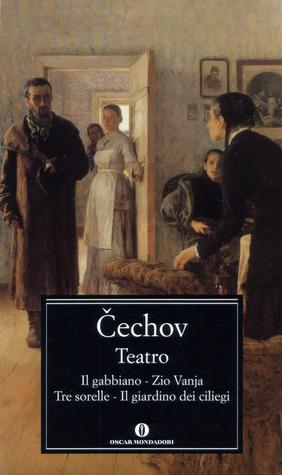 Teatro: Il gabbiano - Zio Vanja - Tre sorelle - Il giardino dei ciliegi