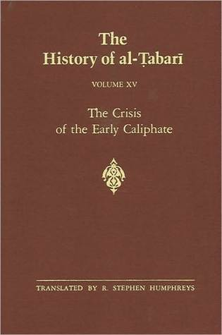 The History of al-Tabari, Volume 15: The Crisis of Early Caliphate