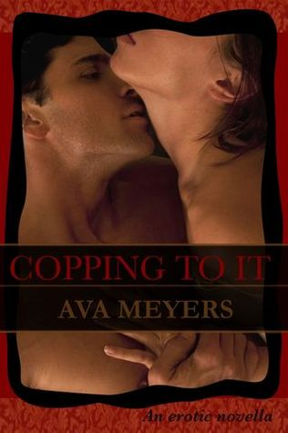 Copping To It by Ava Meyers