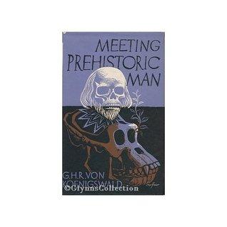Meeting Prehistoric Man by GHR von Koenigswald