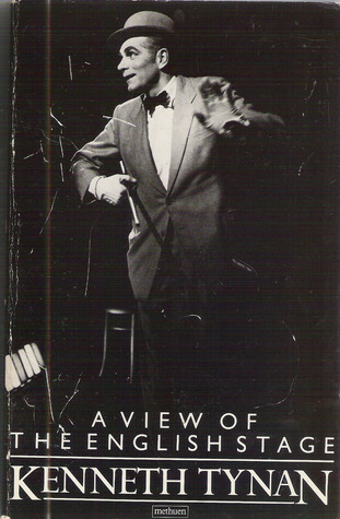 A View of the English Stage, 1944-63 by Kenneth Tynan