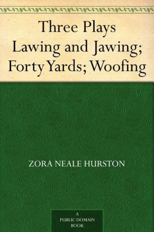 Three Plays: Lawing and Jawing / Forty Yards / Woofing