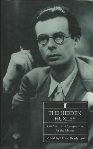 The Hidden Huxley: Contempt and Compassion for the Masses 1920-36