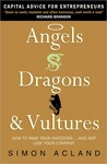 Angels, Dragons and Vultures: Capital Advice for Entrepreneurs