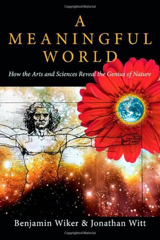 A Meaningful World by Benjamin Wiker