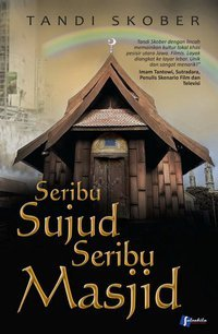 Seribu Sujud Seribu Masjid by Tandi Skober