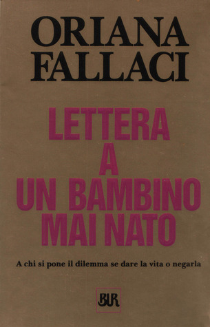 Lettera a un bambino mai nato by Oriana Fallaci