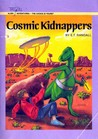 Cosmic Kidnappers