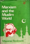 Marxism and the Muslim World by Maxime Rodinson