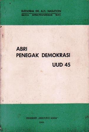 ABRI Penegak Demokrasi UUD 45