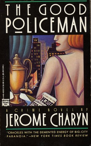 The Good Policeman by Jerome Charyn