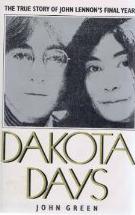 Dakota Days: The true story of John Lennon's final years