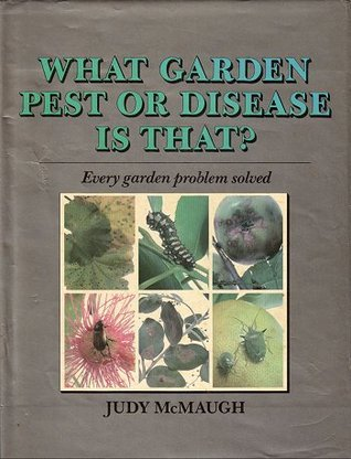 What Garden Pest Or Disease Is That? (The 'What' Series)