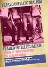 Feared Intellectualism
