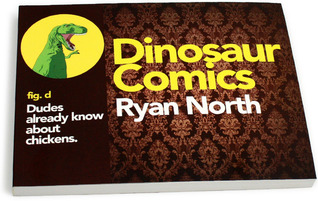 Dinosaur Comics, fig. d: Dudes already know about chickens.