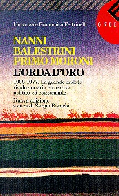 L'orda d'oro 1968-1977. La grande ondata rivoluzionaria e cre... by Nanni Balestrini
