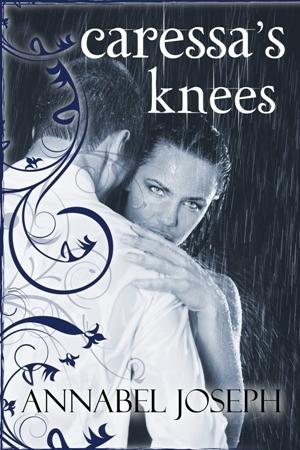 Caressa's Knees by Annabel Joseph