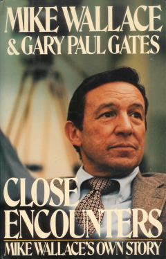 Close Encounters: Mike Wallace's Own Story