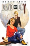 Dead by Day by Charlaine Harris