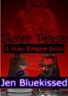 Slave Tease (A Mulu Empire Book #1)