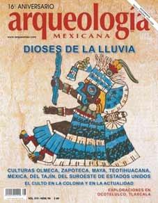 Dioses de la lluvia (Arqueología Mexicana, marzo-abril, 2009 Volumen XVI, n. 96)