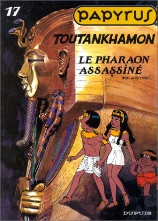 Toutânkhamon le pharaon assassiné (Papyrus, #17)