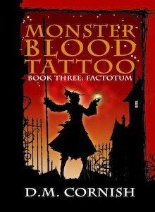 Factotum (Monster Blood Tattoo, #3) by D.M. Cornish